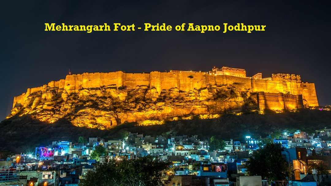 The Unknown Facts About Mehrangarh Fort, Pride of Aapno Jodhpur