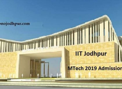Admission Process Begins for IIT Jodhpur MTech Programmes, IIT Jodhpur M.Tech Admission Procedure for 2019-21 Session, IIT Jodhpur postgraduate admission procedure IIT Jodhpur admission 2019