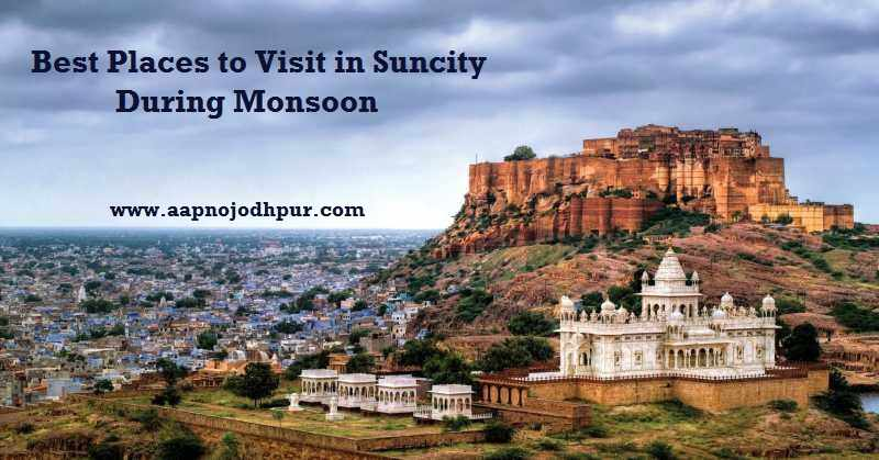 Jodhpur During Monsoon: Best Places to Visit in Rainy Season. Suncity in monsoon is a sight to behold as the city becomes greener and places become even more scintillating. So, if you are planning a trip to Jodhpur and want to enjoy the rainy season then we are sharing lots of places which you must visit